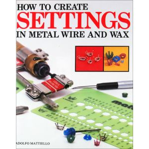 How To Create Settings in Metal, Wire, and Wax